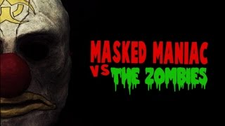 Video Masked Maniac VS The Zombies (18+) download MP3, 3GP, MP4, WEBM, AVI, FLV Oktober 2018