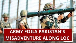 Breaking News: Indian Army foils Pakistan's misadventure along LoC