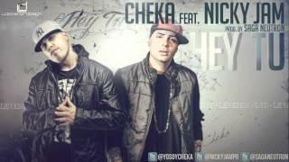 CHEKA feat NICKY JAM HEY TU (Original De Estudio) Prod. Saga Neutron