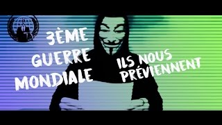 Les Anonymous nous prévienne d'une 3ème guerre mondiale imminente