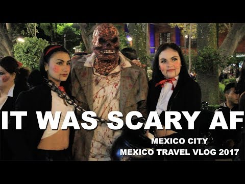 Nightmares In REAL LIFE (Mexico City, Mexico Travel Vlog 2017)