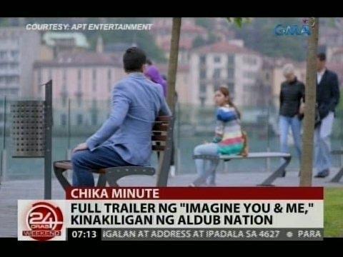 24 Oras: Full trailer ng 'Imagine You & Me', kinakiligan ng Aldub Nation