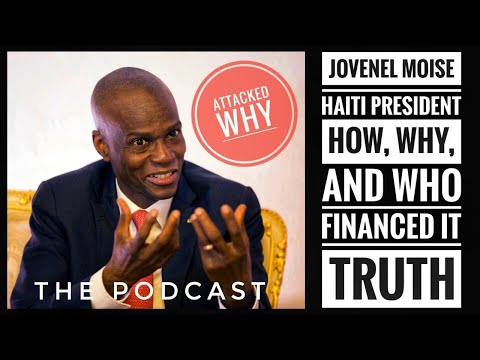 Haitian President Jovenel Moise Assassinated At His Home Why?