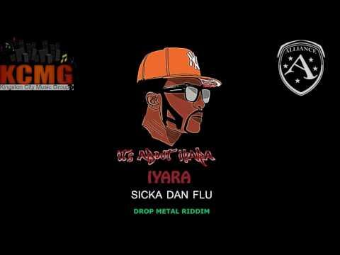 IYARA - SICKA DAN FLU (DROP METAL RIDDIM)  K.C.M.G.
