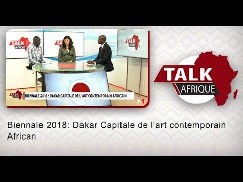Talk Afrique: Biennale 2018: Dakar Capitale de l'art contemporain African