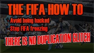Fifa 14 How To Avoid Being Hacked Fix Freezing Problem And No Duplication Glitch
