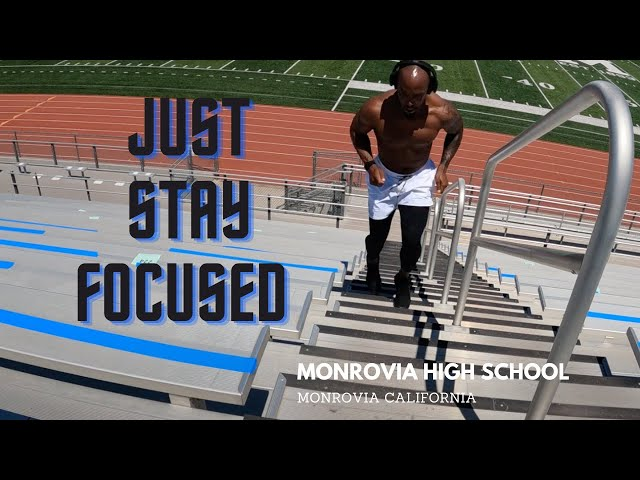 Just Stay Focused on the Goal! Back to Home Base: Monrovia High School