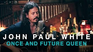 John Paul White | Once and Future Queen | B.B Gun Session