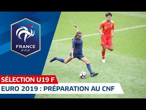U19 Féminine, Euro 2019 : France-Chine pour terminer la préparation I FFF 2019