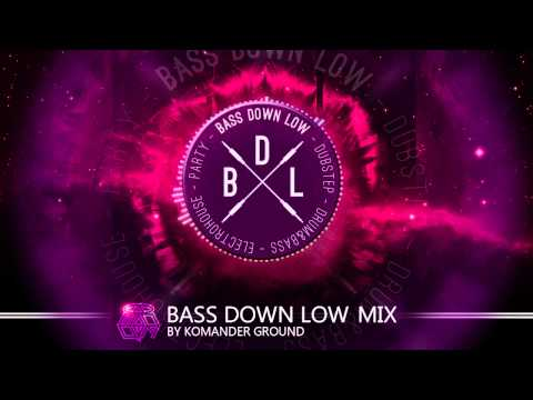 BASS DOWN LOW mix by Komander Ground