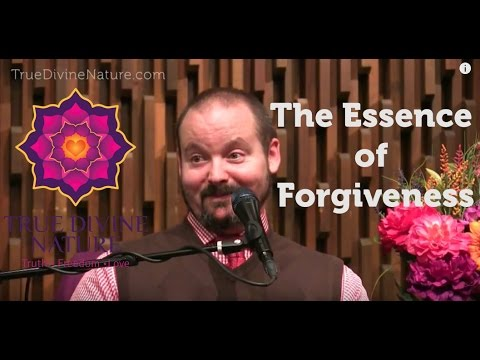 The Essence of Forgiveness - Matt Kahn/TrueDivineNature.com
