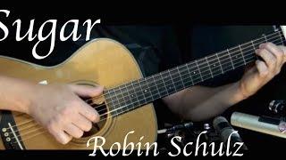 Robin Schulz - Sugar - Fingerstyle Guitar