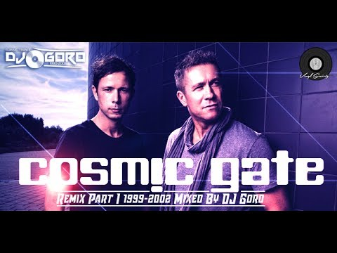 Cosmic Gate Remix Part I // 100% Vinyl // 1999-2002 //  Mixed By DJ Goro