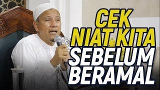Cek Niat Sebelum Amal - Habib Novel Alaydrus