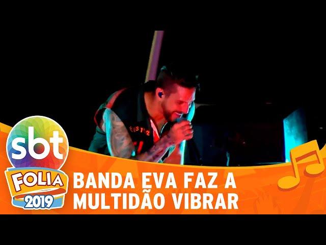 Banda Eva faz multidão vibrar | SBT Folia 2019
