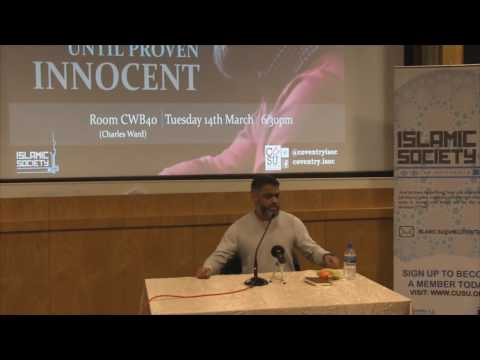 Guilty Until Proven Innocent | Br Moazzam Begg | Coventry ISOC