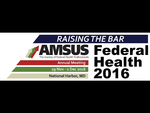 2016 AMSUS Annual Meeting Thursday Morning DHA/MHS Session (Part 1 of 2)