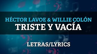 Willie Colon & Hector Lavoe - Triste y Vacia