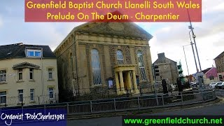 Te Deum Prelude Charpentier: Greenfield Baptist Llanelli South Wales