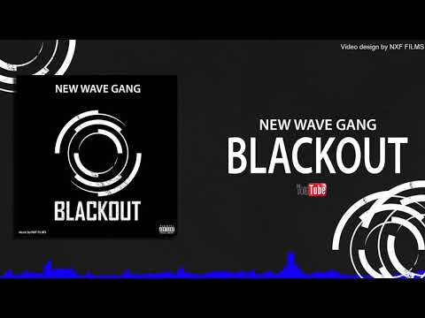 NEW WAVE GANG - BLACKOUT (Audio)
