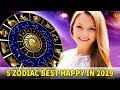 2019 Will Be TRULY HAPPY For These 5 Zodiac Signs - Know Everything