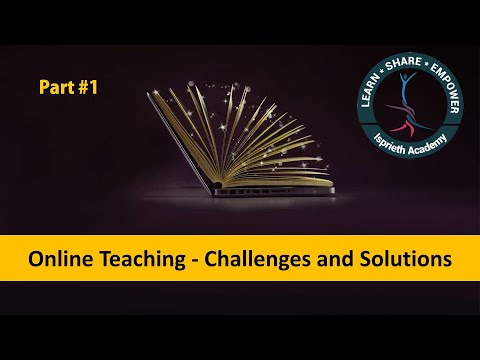 Online Teaching - Challenges and Solutions # Part 1