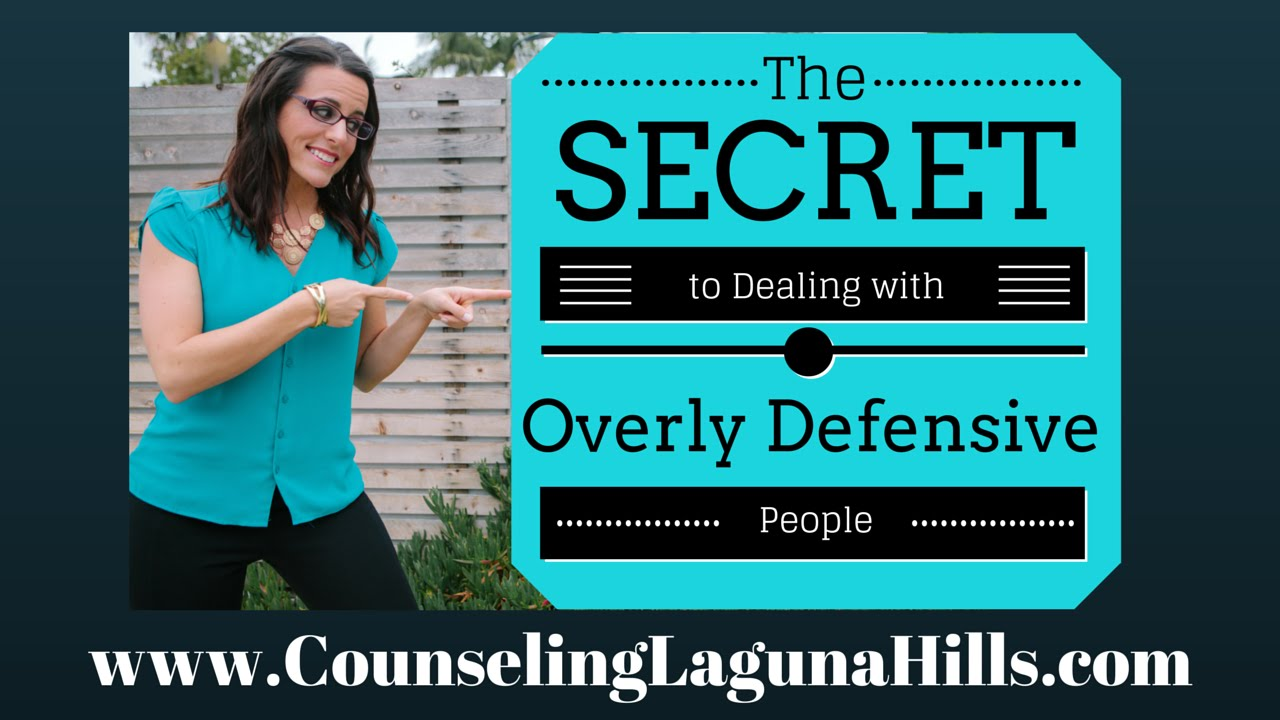 Dealing with Overly Defensive People| (714) 390-1652 | Robyn D'Angelo, LMFT