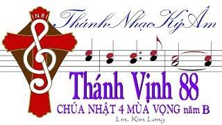 THÁNH VỊNH ĐÁP CA Lm Kim Long THÁNH VỊNH 88 Chúa Nhật 4 Mùa Vọng năm B Thánh Nhạc Ký Âm TnkaBV4kl