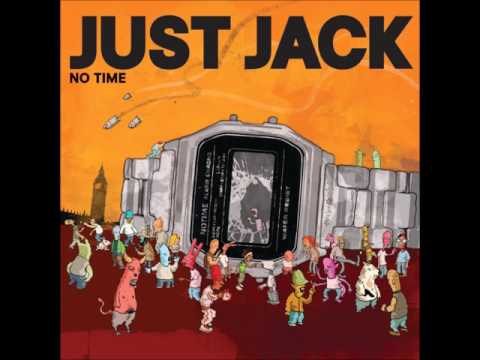 Just Jack - No Time (HQ)