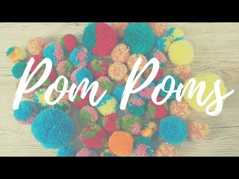 Easy Peasy Pom Poms- 3 Ways to make them!!!