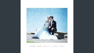 How Long Will I Love Youの視聴動画