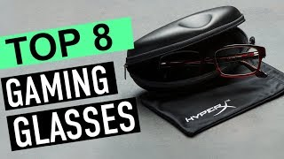 BEST 8: Gaming Glasses 2018