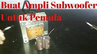Download Video Cara Membuat Ampli Subwoofer #1 untuk pemula (request by +yassier irvany) MP3 3GP MP4