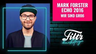 Mark Forster beim Echo 2016 - Wir sind groß