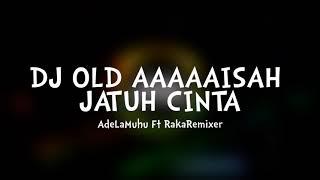 DJ OLD AAAAAISAH JATUH CINTA