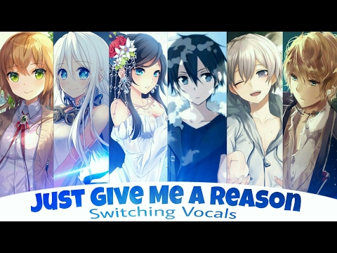 ♕Nightcore♕ ➜「Just Give Me A Reason」♫Switching Vocals♪