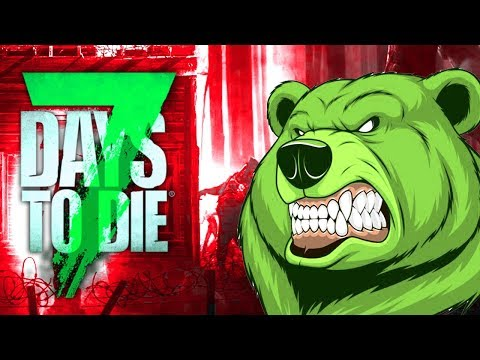 GOLDILOCKS AND THE ZOMBIE BEARS ★ 7 Days To Die (Alpha 16, Ep.63)