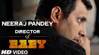 Neeraj Pandey - Director of Baby   Releasing on 23rd January 2015   T-Series