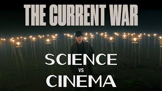 Science vs Cinema: THE CURRENT WAR