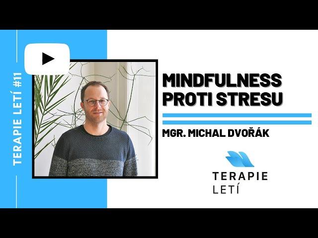 Terapie Letí #11: Mgr. Michal Dvořák - Mindfulness proti stresu
