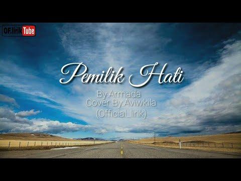 Cover (Aviwkila) - Pemilik Hati (lirik) Cover Terbaik