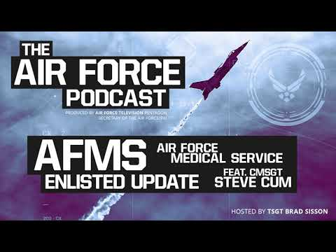 The Air Force Podcast - AFMS Enlisted Update with CMSgt Cum