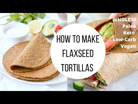 2 Ingredient Flaxseed Wraps RecipeWhole30, Keto, Low-Carb, Gluten Free, Vegan