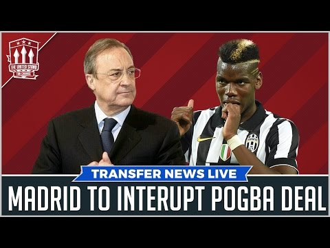 Madrid Hijack PAUL POGBA Deal? Manchester United Transfer News
