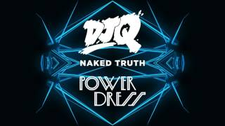 DJ Q feat. PowerDress - Naked Truth (2 Step Edit) [Out Now]