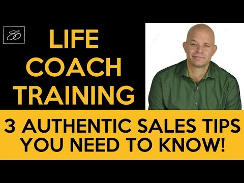 Life Coach Training - 3 Authentic Sales Tips You Need To Know