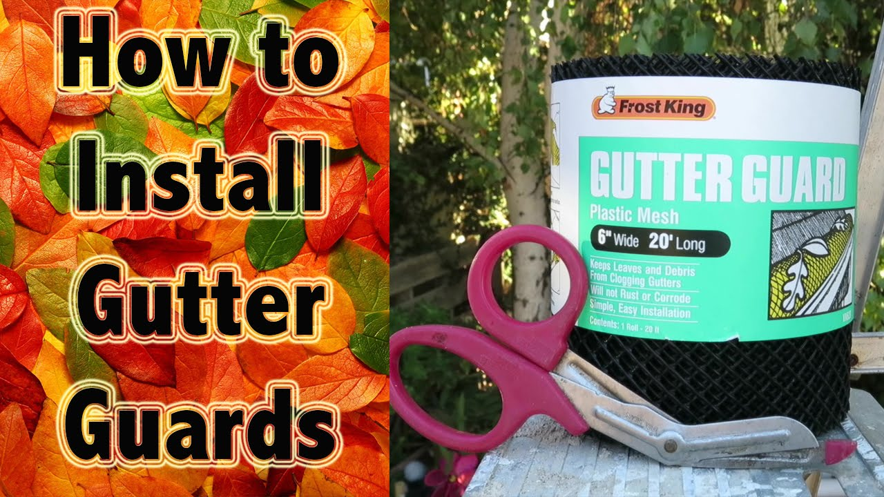 Installing Gutter Guards Keep Leaves Out Of Your Gutters Youtube