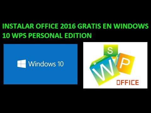 INSTALAR OFFICE 2016 GRATIS EN WINDOWS 10 WPS PERSONAL ...