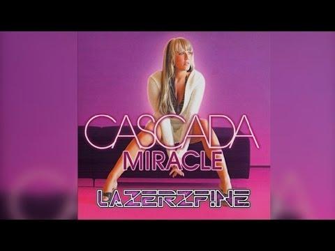 Cascada  Miracle LazerzF!ne Bootleg Edit 2014