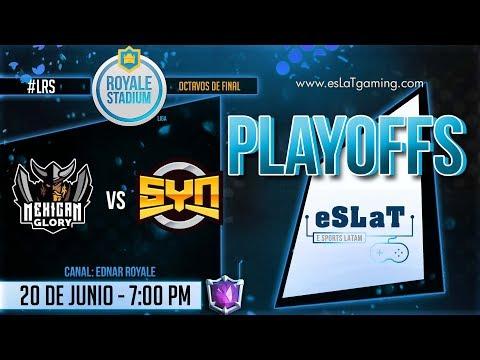 Clash Royale - Liga Royale Stadium/PLAYOFFS - Mexican Glory vs SYN